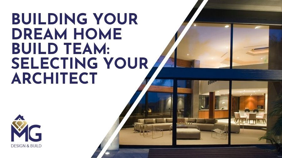 Building-Your-Dream-Home-Build-Team-Selecting-Your-Architect